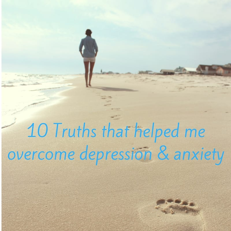 10 Truths that helped me overcome depression & anxiety